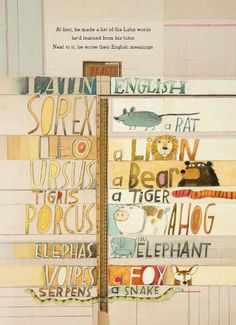 from 'The Right Word: Roget and His Thesaurus' by Jen Bryant, illustrated by Melissa Sweet (Eerdmans, September Types Of Lettering, Hand Lettering, Children's Book Illustration, Animal Illustrations, Melissa Sweet, Letter Art, Letters, Creative Lettering, Children's Picture Books