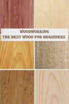 Woodworking: The Best Wood For Beginners
