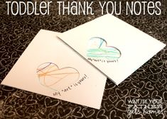 Toddler Thank You Notes: blank card kit, heart paper punch, then let your child color the inside with crayons and decorate with designer tape. Cute idea!