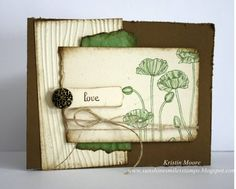 "Pleasant Poppies - love the use of the background stamp (poppies) on this card.  The green colour is really ""fresh"" too."
