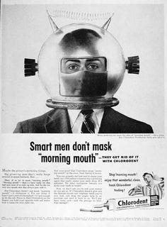 Chlorodent Stops Morning Mouth 1954 Ad Picture Weird Vintage, Vintage Ads, Robot Monster, Helmet Logo, Smart Men, Vintage Space, Retro Ads, Website Design Inspiration, Bad Breath