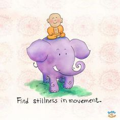 Find stillness in movement