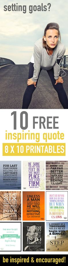 10 FREE INSPIRING QUOTE PRINTABLES! 8 x 10 size great for framing! Perfect for goal setting or New Years planning! #7 and #8 are rocking my world right now...