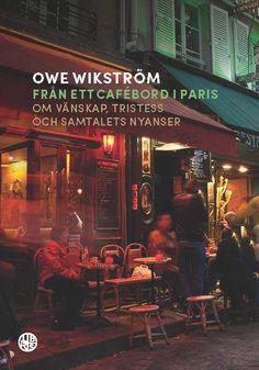 Från ett cafébord i Paris - av Owe Wikström Broadway Shows, Paris, Religion, Neon Signs, Tro, Montmartre Paris, Paris France, Religious Education