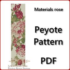 Materials rose Peyote Pattern Beading - Tutorial PDF - instant download    The pattern is designed based on using a peyote stitch with Miyuki Delices Size 11 beads. Patterns also work well with seed beads.    Thank you for taking the time to take a look at one of our patterns.  All patterns have been created with great care so as to ensure excellent results. This pattern uses 11 colours and is approx. 4,05 cm 1.59in x 16,53 cm 6.51in Upon purchasing one of our patterns you will have instant…