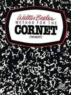 Beeler Method for the Cornet Book 1 (Walter Beeler Series for Brass Instruments)