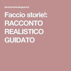 Faccio storie!: RACCONTO REALISTICO GUIDATO