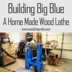 Picture of Building Big Blue, a Home Made Wood Lathe