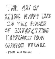 Inspirational quote: The art of being happy