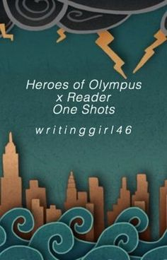 #wattpad #null Percy Jackson and the Heroes of Olympus one shots with you in them! Yay! Rick Riordan owns these characters  Irregular updates (as in I only update when I get inspiration, which isn't often) I'm new at this so don't expect them to be fabulous