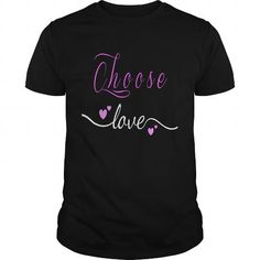 Choose Love Great Gift For Any Loving Love Fan T Shirts, Hoodies, Sweatshirts