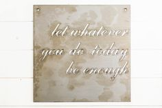"""""""Let Whatever You Do"""" Sign 