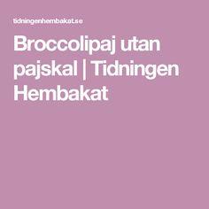 Broccolipaj utan pajskal | Tidningen Hembakat