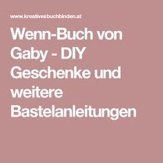 Wenn-Buch von Gaby - DIY Geschenke und weitere Bastelanleitungen
