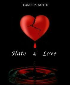 Copertina del libro Hate & Love di Candida Notte, un thriller/rosa straordinario!
