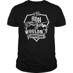 Its a RON thing https://www.sunfrog.com/search/?search=RON&cID=0&schTrmFilter=new?33590  #RON #Tshirts #Sunfrog #Teespring #hoodies #nameshirts #men #Keep #Calm #Wouldnt #Understand #popular #everything #gifts #humor #ar,