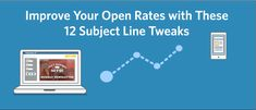 Improve Your Open Rates with These 12 Subject Line Tweaks | Constant Contact Blogs