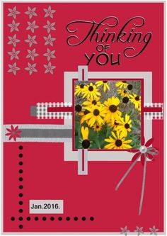 Dutchie Nelleke's gallery - Jan.2016 – Thinking of you -Hi Gloria , here is my card – Jan.2016 – Thinking of you . Made by your loving gval_card1_5x7 gift. Thanks Gloria Pict. my own shadowed a bit font – Script