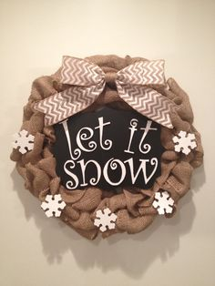 Handmade, Winter burlap wreath with chalkboard, snowflakes, and message. on Etsy, $65.00