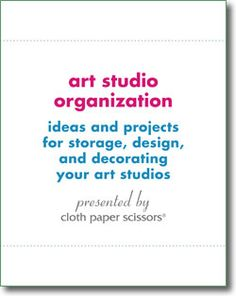 Great free ebook on setting up, decorating and organizing a studio.