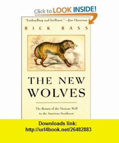 The New Wolves (9781585742653) Rick Bass , ISBN-10: 1585742651  , ISBN-13: 978-1585742653 ,  , tutorials , pdf , ebook , torrent , downloads , rapidshare , filesonic , hotfile , megaupload , fileserve