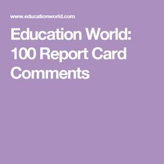 Education World: 100 Report Card Comments