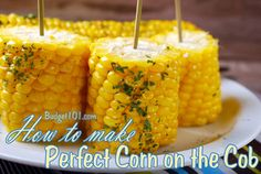 Perfect Corn on the Cob, no boiling, No Grilling