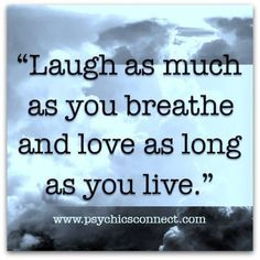 """""""Laugh as much as you breathe and love as ling a you live."""" If you want to know more about us, you can go to: www.psychicsconnect.com  #psychicsconnect #psychics #psychicsofinstagram #tarotreadings #tarotreadingsonline #crystalreading #love #mediums #mediumship #spiritguides #clairvoyant #clairvoyantsight #followme #crystalball #horoscope #horoscopes #dailyhoroscope #christmas #dreamreading #dreaminterpretation #fortune #december #psychicreaders #psychicreading #onlinepsychicreading"""