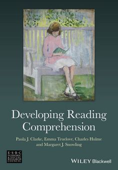 Developing reading comprehension  First edition.   Clarke, Paula J. | Reading comprehension. Reading comprehension--Study and teaching (Elementary) | LB1573.7 .D46 2014 EB (EBRARY)