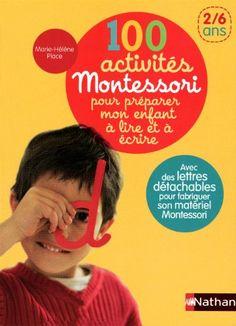 100 activités Montessori pour préparer mon enfant à lire et à écrire : 2/6 ans: Amazon.fr: Marie-Hélène Place, Claire Delfino: Livres
