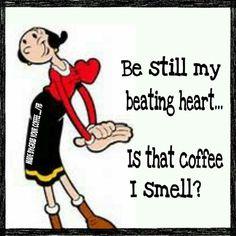 Be still my beating Heart coffee morning good morning mornings coffee humor morning humor