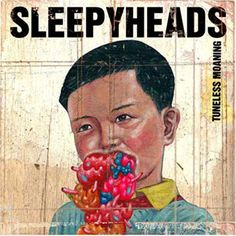 The Sleepyheads - (Don't Let Our) Tuneless Moaning (Go To Waste)