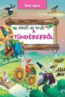 Tony Wolf: Mesél az erdő - A tündérekről Wolf, Painting, Books, Products, Libros, Painting Art, Wolves, Paintings, Book