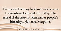 Julianna Margulies Quotes About Birthday - 7218