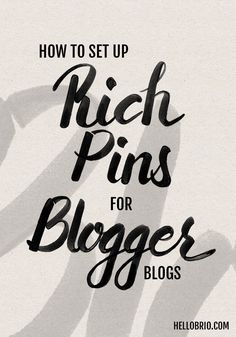 Set up Rich Pins to get more traffic to your blog - tutorial on HelloBrio.com