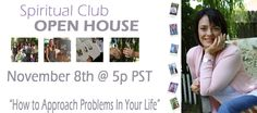 """Spiritual Club OPEN HOUSE - Novemeber 8th """"How to Approach Problems In Your Life"""""""