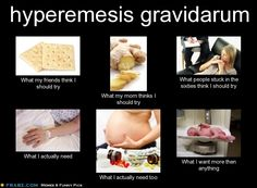 hyperemesis gravidarum. True but my Mom took Up for me When people suggested ginger and crackers.