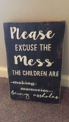 Please excuse the mess #Excuses #Mess #Farmhouse #RusticLiving #WoodSigns #Decor #Basements #Nest #Woods #House #Walls