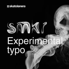 smkr - experimental typo : http://www.behance.net/gallery/EXPERIMENTAL-TYPOGRAPHY-SMKR/2959137