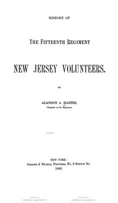 History of the Fifteenth Regiment New Jersey Volunteers. By Alanson A. Haines, chaplain ...