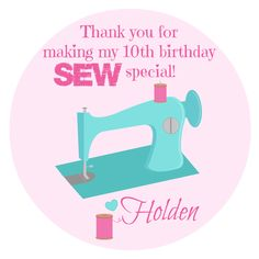 While I'm Waiting...10th birthdays are SEW much fun - sewing birthday party recap