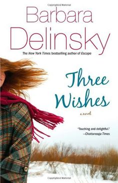 Marsha (Richmond Dale): Three Wishes by Delinsky Good Books, Books To Read, My Books, Music Books, Barbara Delinsky, Beach Reading, Reading Room, Book Lists, Book Quotes