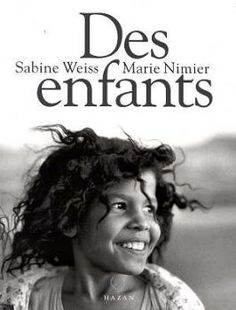 Sabine Weiss - Marie Nimier - Des enfants Sabine Weiss, Willy Ronis, Book Qoutes, Robert Doisneau, France 1, Photo Art, Ebooks, Author, Pictures