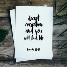 """""""Accept correction and you will find life"""" (Proverbs 10:17). #KWMinistries"""