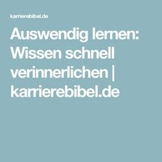 Auswendig lernen: Wissen schnell verinnerlichen   karrierebibel.de
