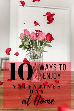 10 Ways to Enjoy Valentines Day at Home!