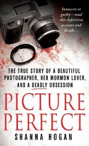 Picture Perfect: The True Story of a Beautiful Photographer, Her Mormon Lover, and a Deadly Obsession by Shanna Hogan. $5.59. Author: Shanna Hogan. Publisher: St. Martin's True Crime (October 29, 2013)