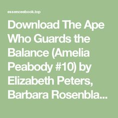 Download The Ape Who Guards the Balance (Amelia Peabody #10) by Elizabeth Peters, Barbara Rosenblat PDF | Download e-books for free
