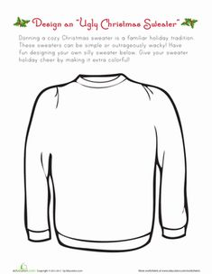 This ugly Christmas sweater worksheet gets your kid to celebrate the good, bad, and ugly of Christmas cheer. Design and draw your ideal ugly Christmas sweater. Christmas Activities, Christmas Projects, Holiday Crafts, Holiday Fun, Holiday Ideas, Christmas Writing, Christmas Art, Christmas Holidays, Christmas Maths