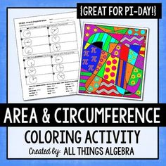 Area and Circumference of Circles Pi Day Coloring ActivityThis is a fun way for students to practice finding both area and circumference of circles.  There are 12 problems total, 6 area and 6 circumference.  Some problems give the radius and some give the diameter.